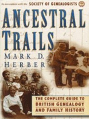Cover of: Ancestral Trails The Complete Guide To British Genealogy And Family History