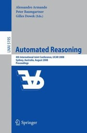 Cover of: Automated Reasoning 4th International Joint Conference Proceedings