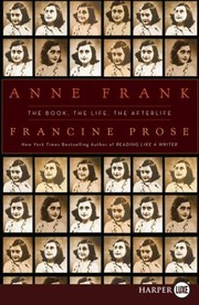 Cover of: Anne Frank The Book The Life The Afterlife