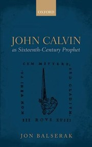 Cover of: John Calvin As Sixteenthcentury Prophet