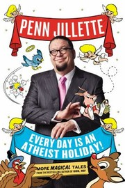 Cover of: Every Day Is An Atheist Holiday More Magical Tales From The Author Of God No