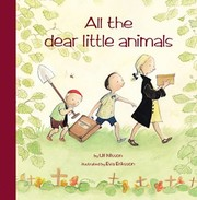 Cover of: All The Dear Little Animals