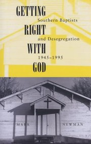 Cover of: Getting Right With God Southern Baptists And Desegregation 19451995