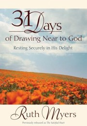 Cover of: 31 Days Of Drawing Near To God Resting Securely In His Delight