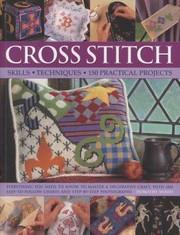 Cover of: Cross Stitch Skills Techniques 150 Practical Projects