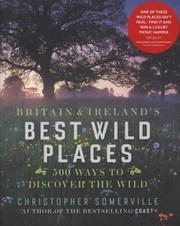Cover of: Britains Best Wild Places