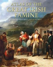 Cover of: Atlas Of The Great Irish Famine 184552