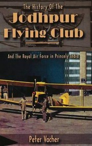 Cover of: The History Of The Jodhpur Flying Club And The Royal Air Force In Princely India