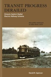 Cover of: Transit Progress Derailed Ontario Hydros Radial Electric Railway Scheme