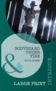 Cover of: Bodyguard Under Fire