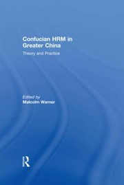 Cover of: Confucian Hrm In Greater China Theory And Practice