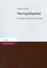 Cover of: The Fog Dispelled Two Studies In Platos Later Thought