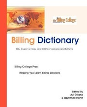 Cover of: Billing Dictionary BSS Customer Care OSS Technologies and Systems