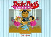 Cover of: The Babe Ruth Ballet School