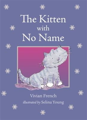The Kitten with No Name Vivian French by