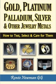 Cover of: Gold Platinum Palladium Silver  Other Jewelry Metals