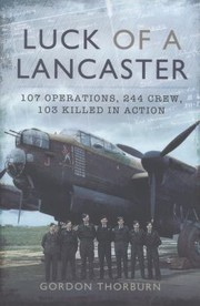 Cover of: Luck Of A Lancaster 107 Operations 240 Crew 103 Of Them Killed In Action