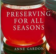 Cover of: Preserving for All Seasons | Anne Gardon