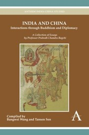 Cover of: India And China Interactions Through Buddhism And Diplomacy A Collection Of Essays