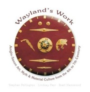 Cover of: Waylands Work Anglosaxon Art Myth And Material Culture From The 4th To The 7th Century