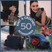 50 Knit Crochet Accessories