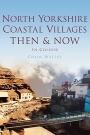 Cover of: North Yorkshire Coastal Villages Then Now