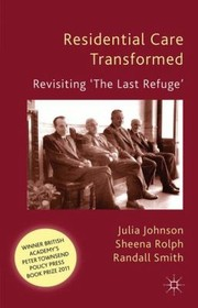 Cover of: Residential Care Transformed Revisiting The Last Refuge