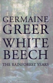 Cover of: White Beech The Rainforest Years
