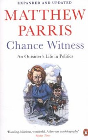 Cover of: Chance Witness An Outsiders Life In Politics