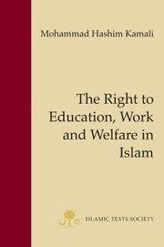 Cover of: The Right To Education Work And Welfare In Islam