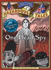Cover of: One Dead Spy The Life Times And Last Words Of Nathan Hale Americas Most Famous Spy