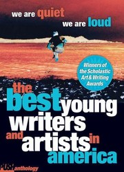 Cover of: We Are Quiet We Are Loud The Best Young Writers And Artists In America A Push Anthology