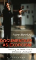 Cover of: Documentary As Exorcism Resisting The Bewitchment Of Colonial Christianity