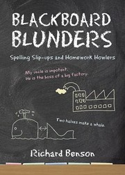 Cover of: Blackboard Blunders Spelling Slipups And Homework Howlers