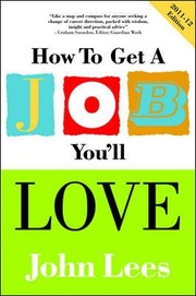 Cover of: How To Get A Job Youll Love A Practical Guide To Unlocking Your Talents And Finding Your Ideal Career