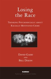 Cover of: Losing The Race Thinking Psychosocially About Racially Motivated Crime