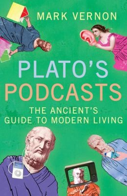 Platos Podcasts The Ancients Guide To Modern Living (2009 edition