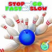 Cover of: Stop And Go Fast And Slow Moving Objects In Different Ways