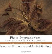 Cover of: Photo Impressionism and the Subjective Image (Freeman Patterson Photography) | Freeman Patterson