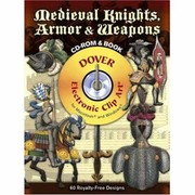 Cover of: Medieval Knights Armor And Weapons