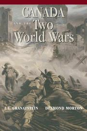 Cover of: Canada and the Two World Wars: Marching to Armageddon: Canadians and the Great War, 1914-1919 a Nation Forged in Fire: Canadians and the Second World