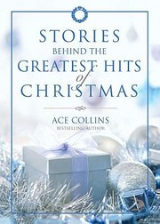 Cover of: Stories Behind The Greatest Hits Of Christmas |