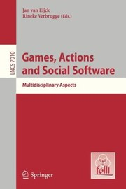 Cover of: Games Actions And Social Software