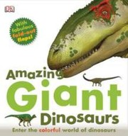 Cover of: Amazing Giant Dinosaurs