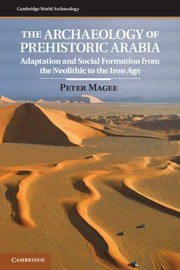 Cover of: The Archaeology Of Prehistoric Arabia Adaptation And Social Formation From The Neolithic To The Iron Age