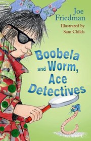 Boobela and Worm, Ace detectives