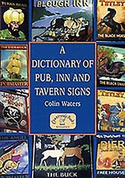 Cover of: A Dictionary Of Pub Inn And Tavern Signs