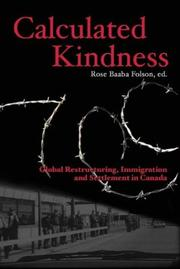 Cover of: Calculated Kindness: Global Restructuring, Immigration and Settlement in Canada