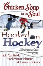 Cover of: Chicken Soup for the Soul Hooked on Hockey