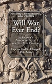 Cover of: Will War Ever End A Soldiers Vision Of Peace For The 21st Century